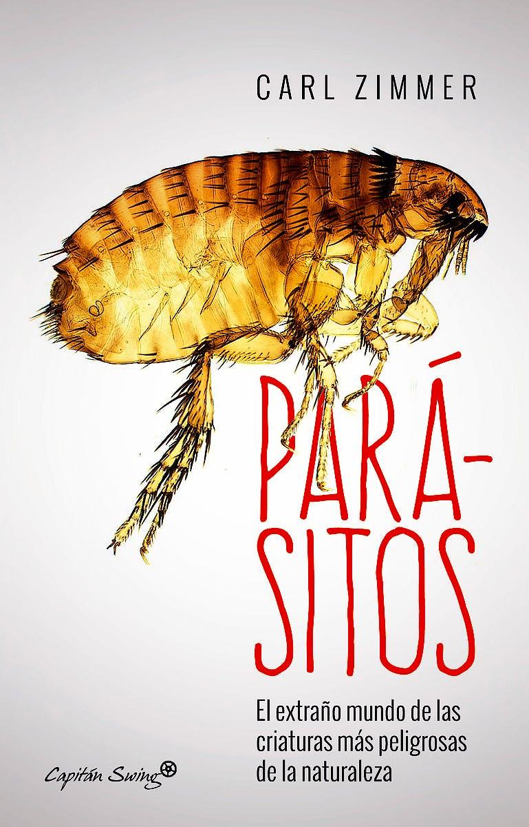 Portada del libro 9788494548178 Parasitos. el Extraño Mundo de las Criaturas mas Peligrosas de la Naturaleza