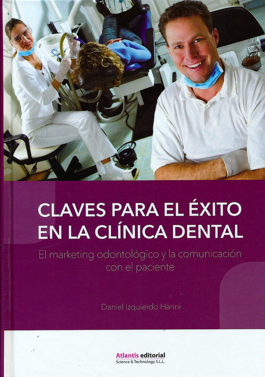 Portada del libro 9788494559020 Claves para el Éxito en la Clínica Dental. El Marketing Odontológico y la Comunicación con el Paciente