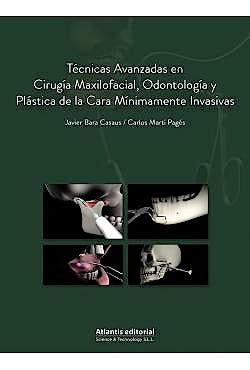 Portada del libro 9788494559068 Técnicas Avanzadas en Cirugía Maxilofacial, Odontología y Plástica de la Cara Mínimamente Invasivas