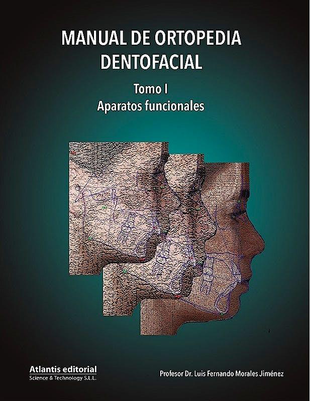 Portada del libro 9788494559099 Manual de Ortopedia Dentofacial, Tomo I: Aparatos Funcionales
