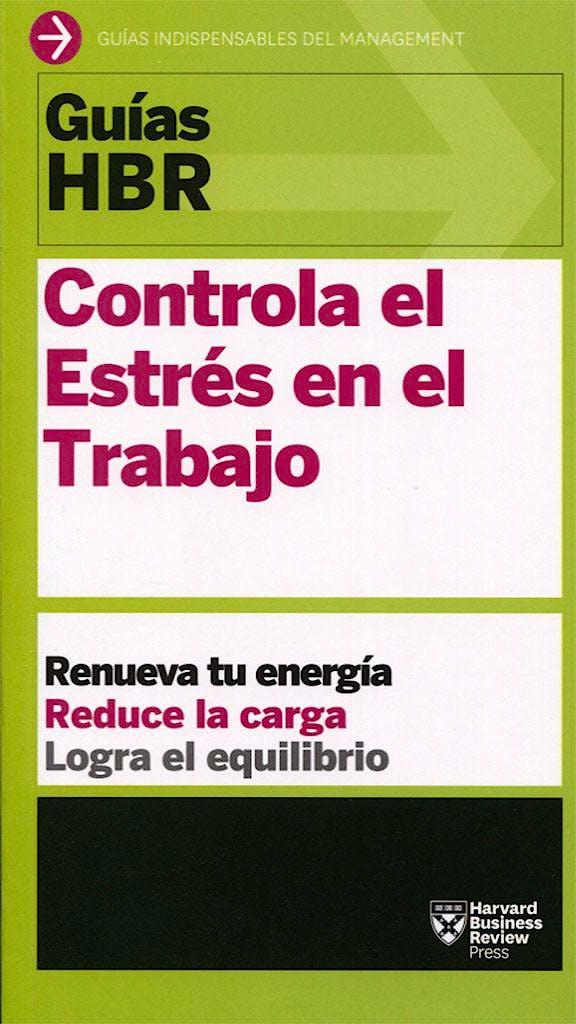 Portada del libro 9788494562914 Controla el Estrés en el Trabajo. Renueva Tu Energía, Reduce la Carga, Logra el Equilibrio