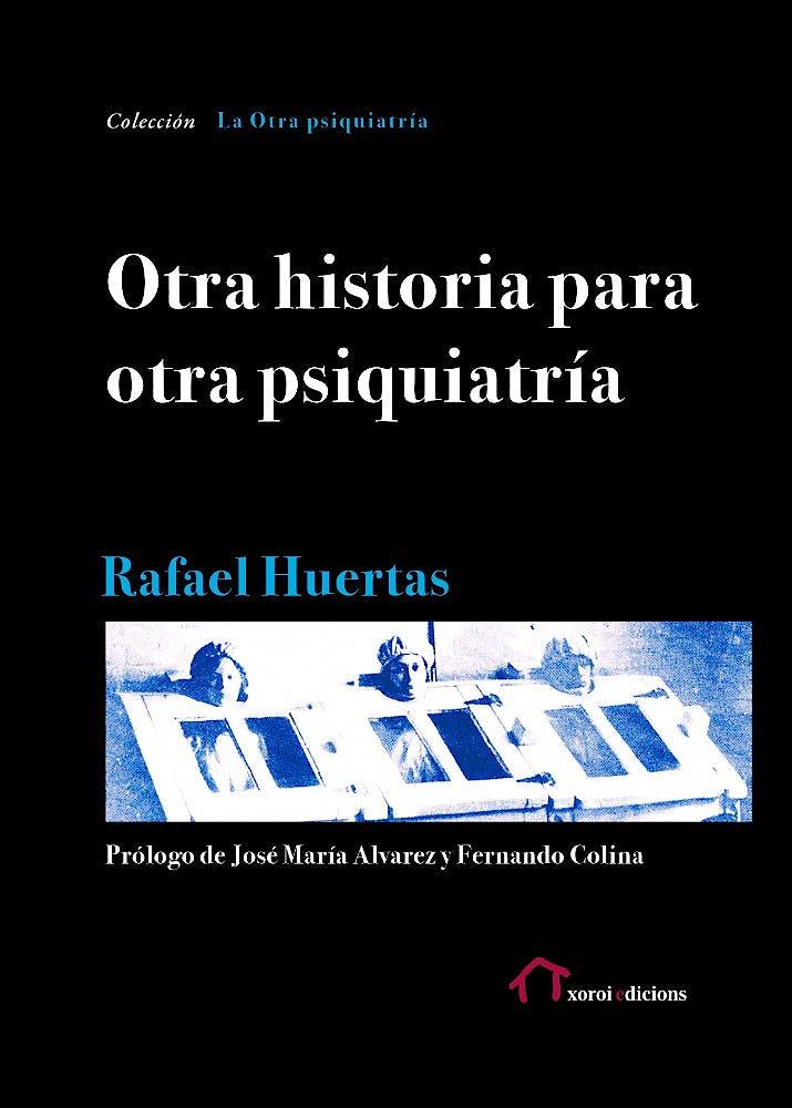 Portada del libro 9788494623202 Otra Historia para Otra Psiquiatría (La Otra Psiquiatría)