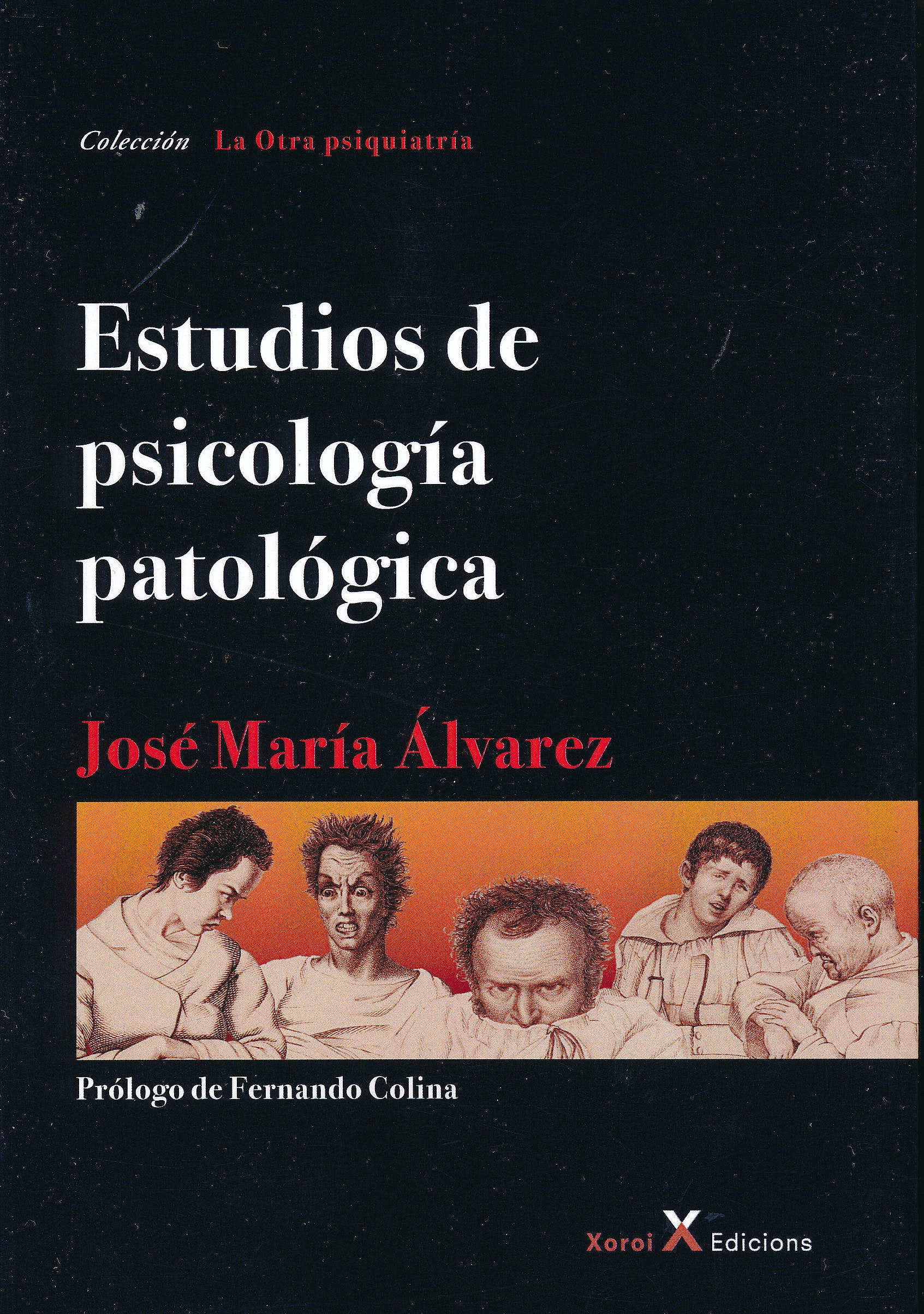 Portada del libro 9788494623295 Estudios de Psicología Patológica (La Otra Psiquiatría)