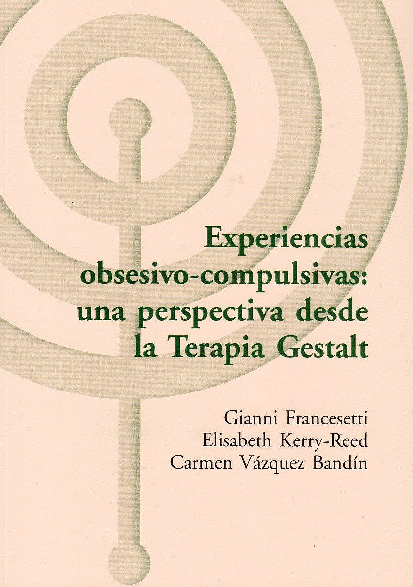 Portada del libro 9788494627262 Experiencias Obsesivo-Compulsivas: una Perspectiva desde la Terapia Gestalt