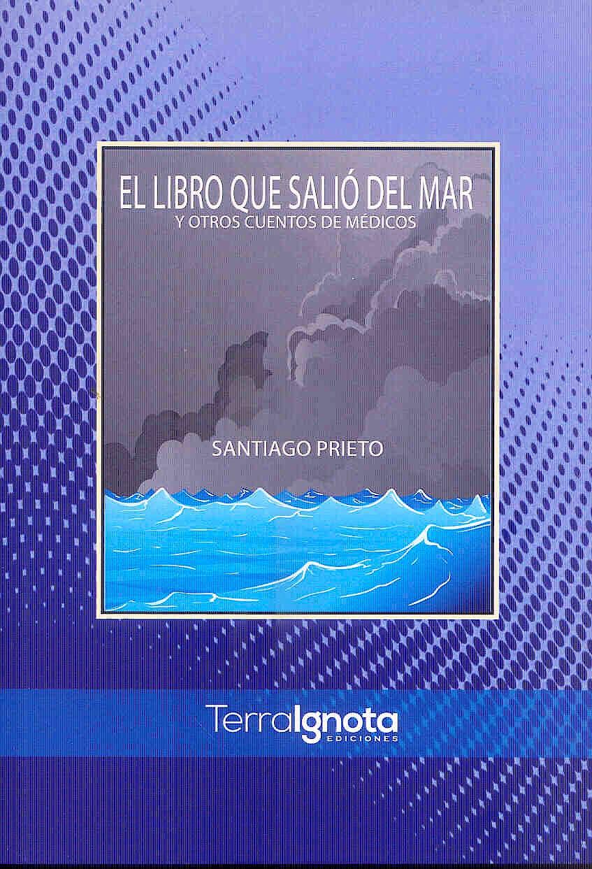 Portada del libro 9788494695582 El Libro que Salió del Mar y Otros Cuentos de Médicos