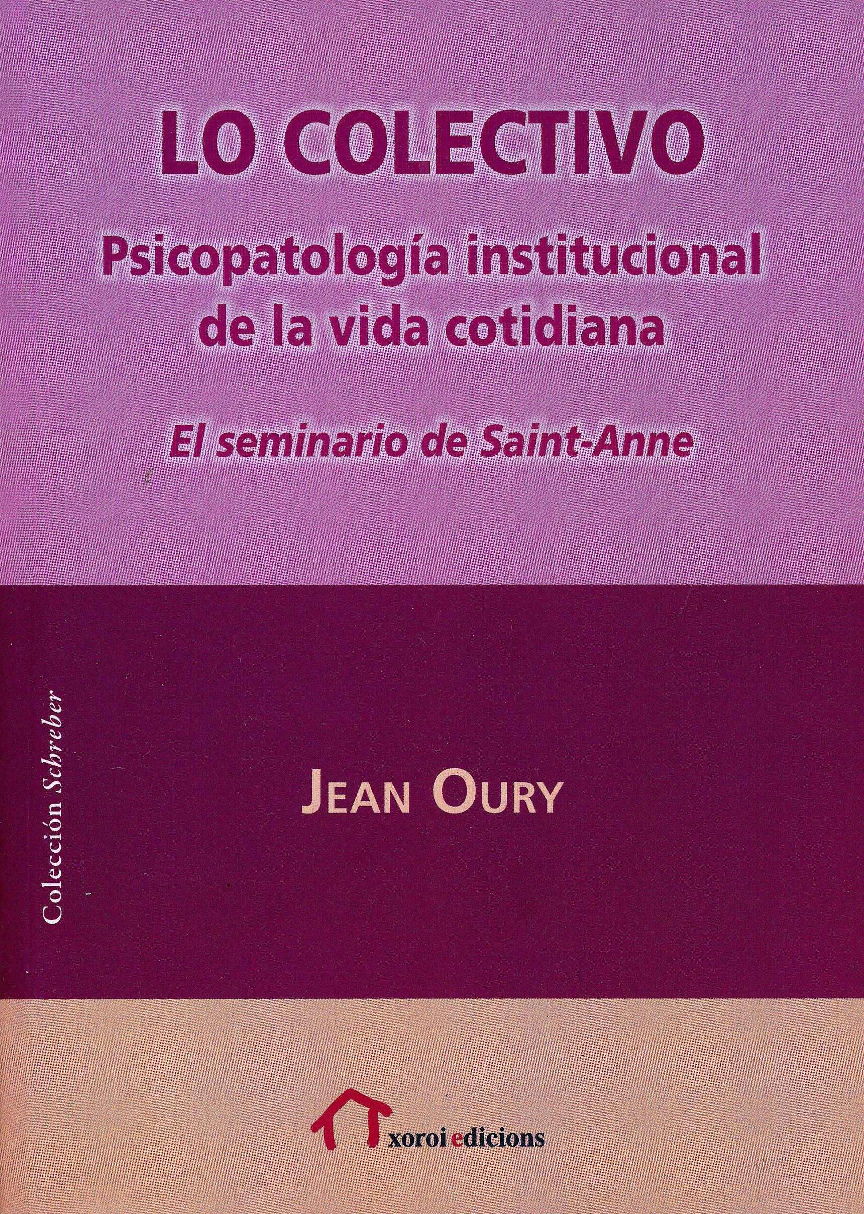 Portada del libro 9788494705052 Lo Colectivo. Psicopatología Institucional de la Vida Cotidiana. El Seminario de Saint-Anne