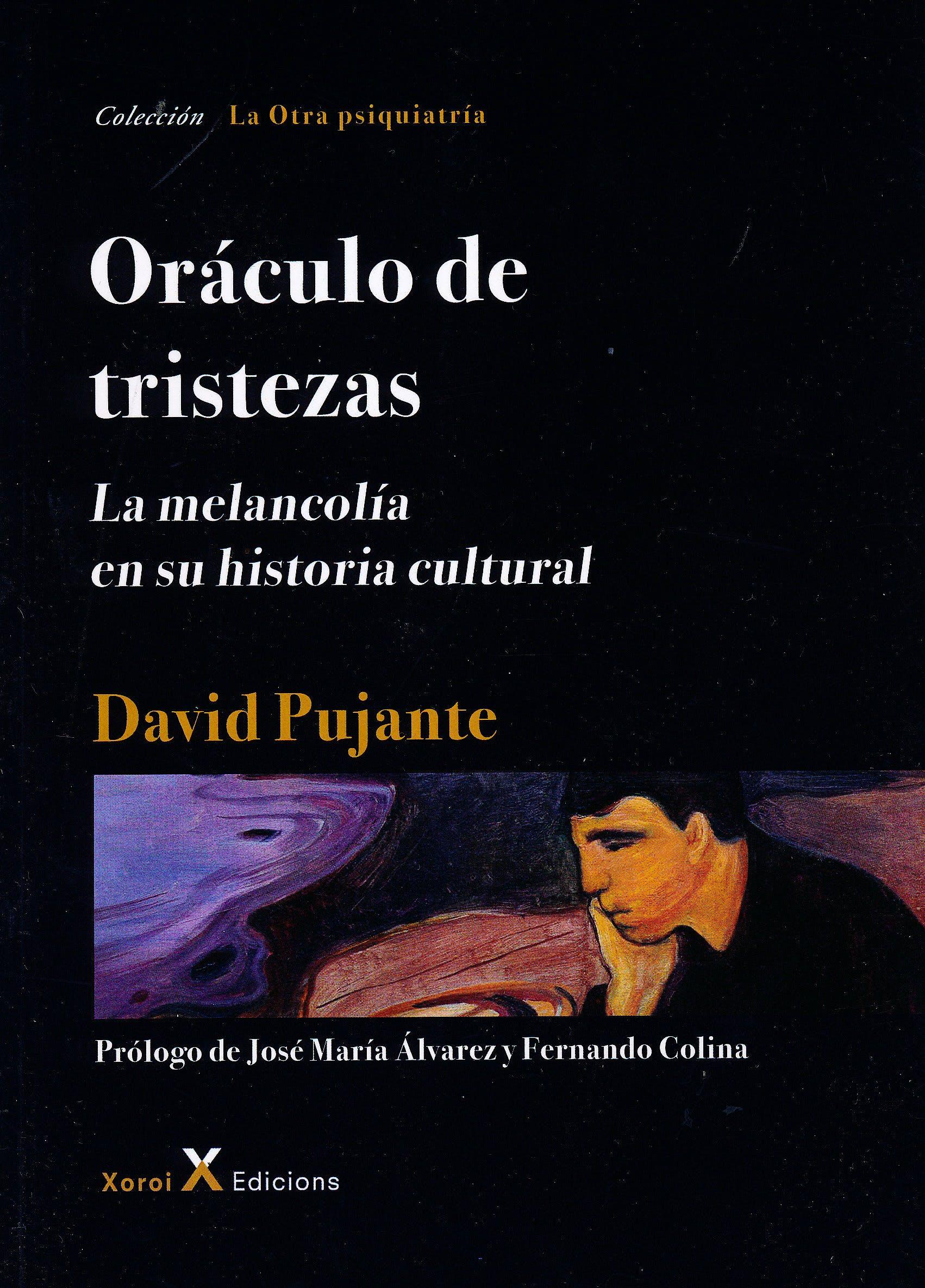 Portada del libro 9788494752063 Oráculo de Tristezas. La Melancolía en Su Historia Cultural (La Otra Psiquiatría)