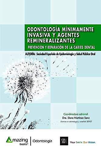 Portada del libro 9788494752698 Odontología Mínimamente Invasiva y Agentes Remineralizantes. Prevención y Reparación de la Caries Dental