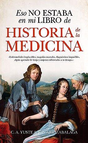 Portada del libro 9788494778643 Eso no Estaba en Mi Libro de Historia de la Medicina