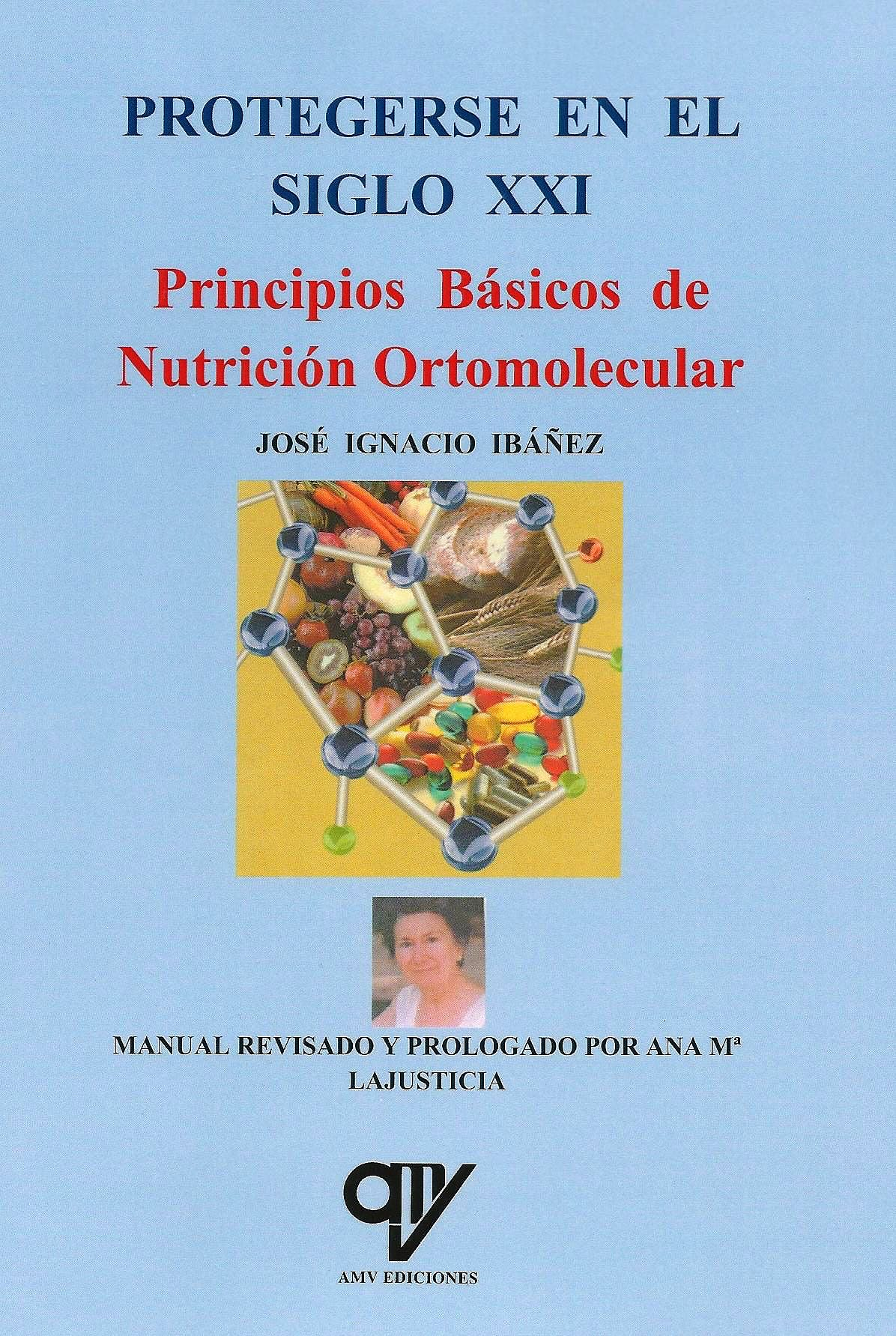 Portada del libro 9788494782473 Principios Básicos de Nutrición Ortomolecular. Protegerse en el Siglo XXI