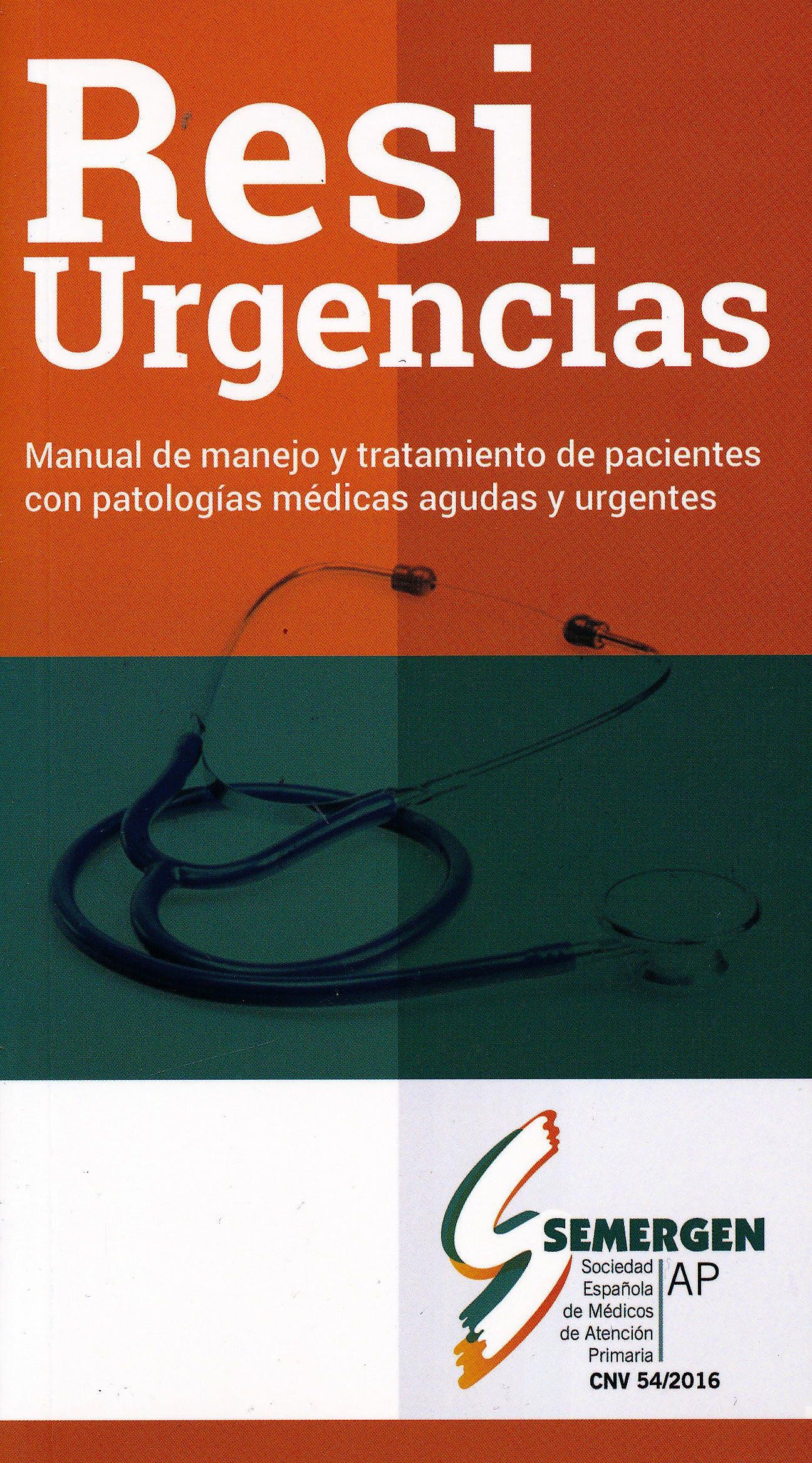 Portada del libro 9788494811708 RESIURGENCIAS. Manual de Manejo y Tratamiento de Pacientes con Patologías Médicas Agudas y Urgentes