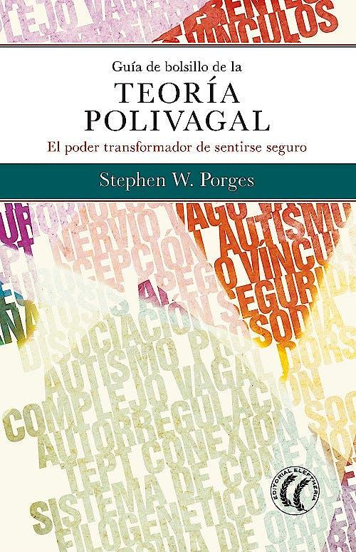 Portada del libro 9788494878886 Guía de Bolsillo de la Teoría Polivagal. El Poder Transformador de Sentirse Seguro