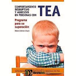 Portada del libro 9788494928420 Comportamiento Disruptivo y Agresivo en Personas con TEA. Programa para Su Superación