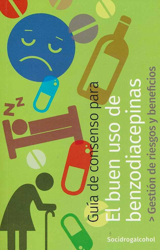 Portada del libro 9788494946745 Guía de Consenso para el Buen Uso de Benzodiacepinas. Gestión de Riesgos y Beneficios