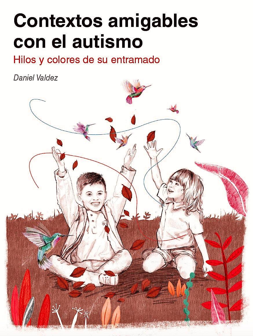 Portada del libro 9788494963940 Contextos Amigables con el Autismo. Hilos y Colores de Su Entramado (Colección Autismo Ávila)
