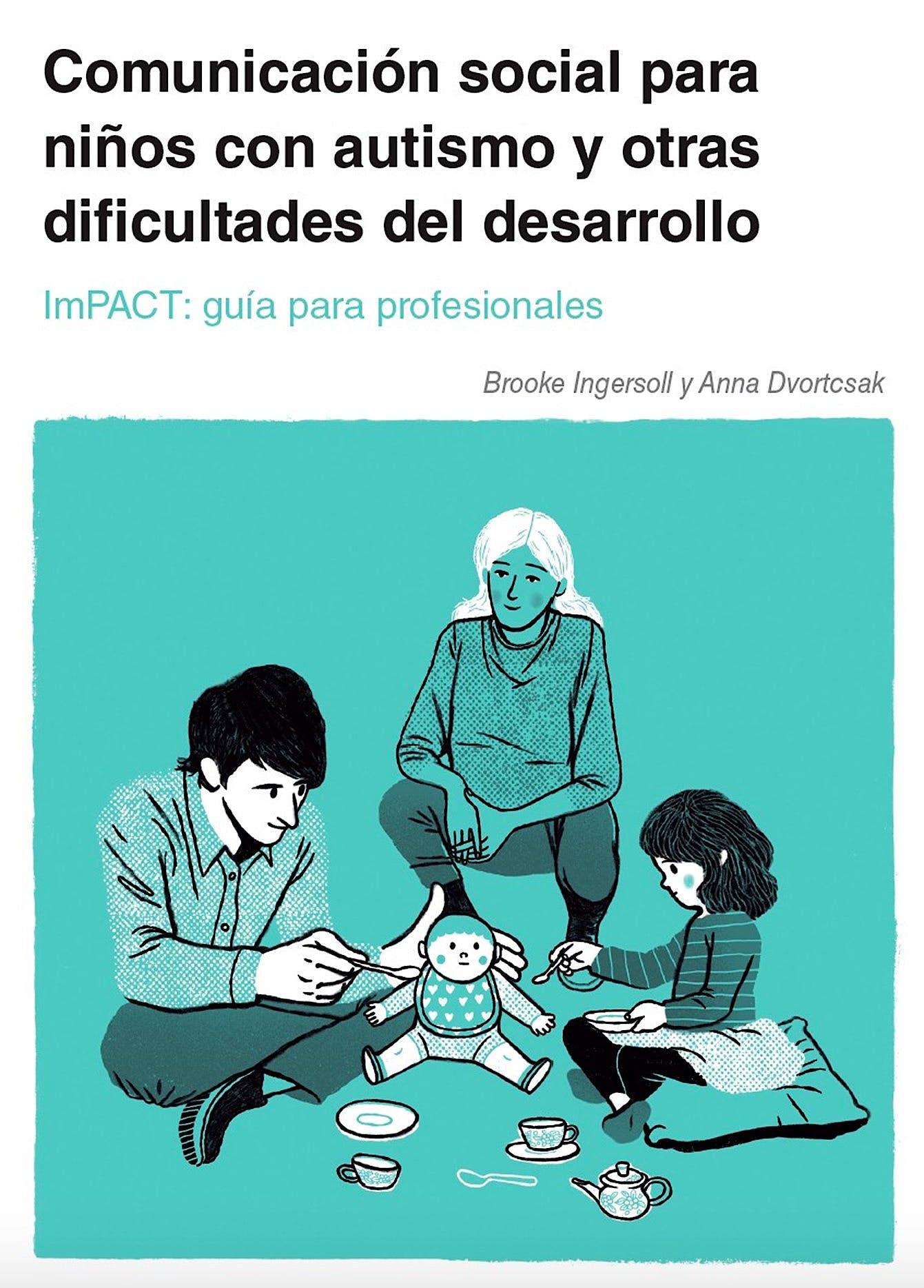 Portada del libro 9788494963995 Comunicación Social para Niños con Autismo y Otras Dificultades del Desarrollo. ImPACT Guía para Profesionales