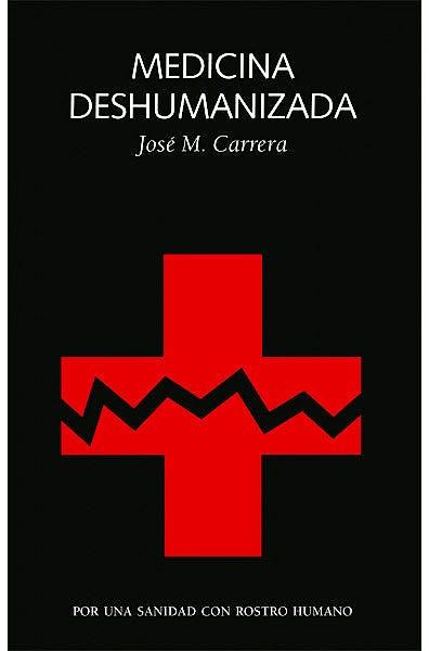 Portada del libro 9788494971785 Medicina Deshumanizada. Por una Sanidad con Rostro Humano
