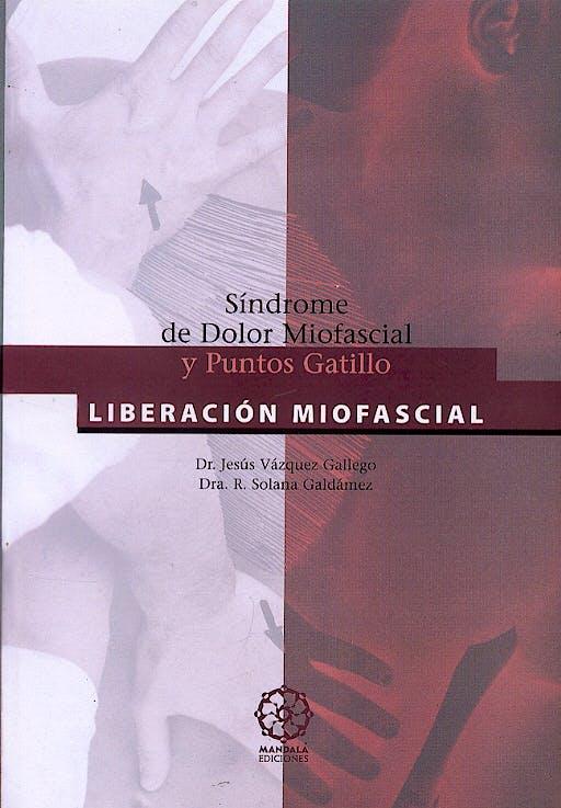 Portada del libro 9788495052148 Sindrome de Dolor Miofascial y Puntos Gatillo: Liberacion Miofascial