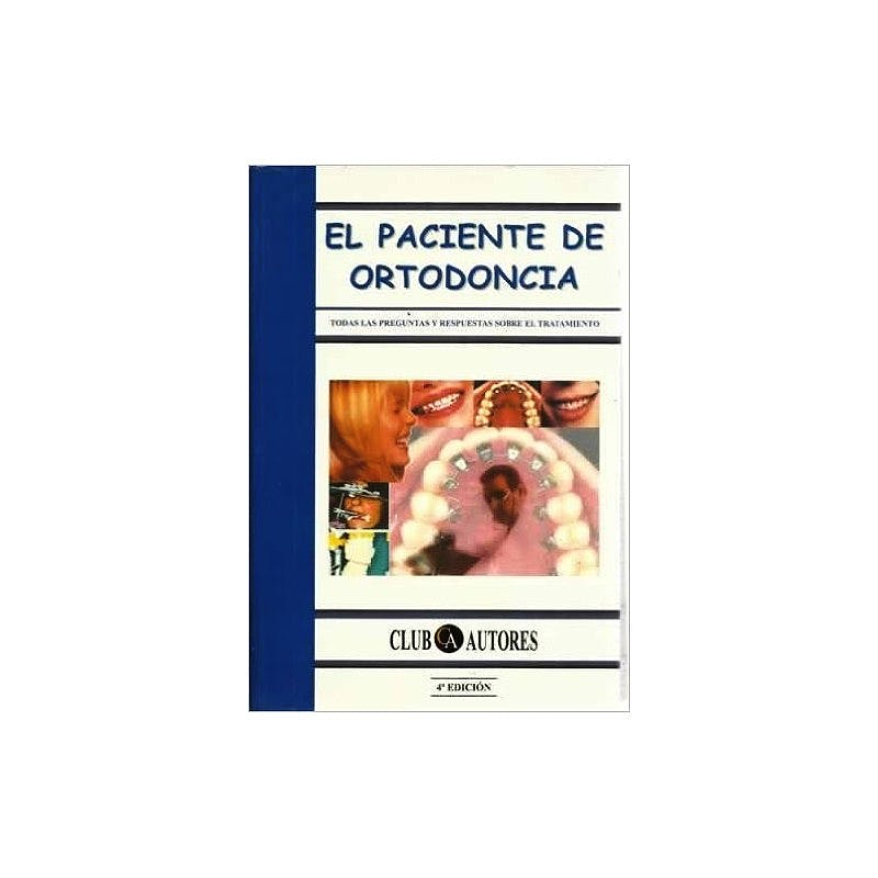 Portada del libro 9788495067616 El Paciente de Ortodoncia. Todas las Preguntas y Respuestas sobre el Tratamiento