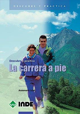 Portada del libro 9788495114259 La Carrera a Pie