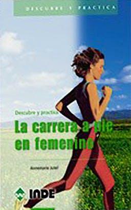 Portada del libro 9788495114266 La Carrera a Pie en Femenino