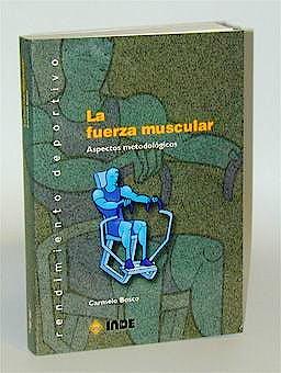 Portada del libro 9788495114549 La Fuerza Muscular