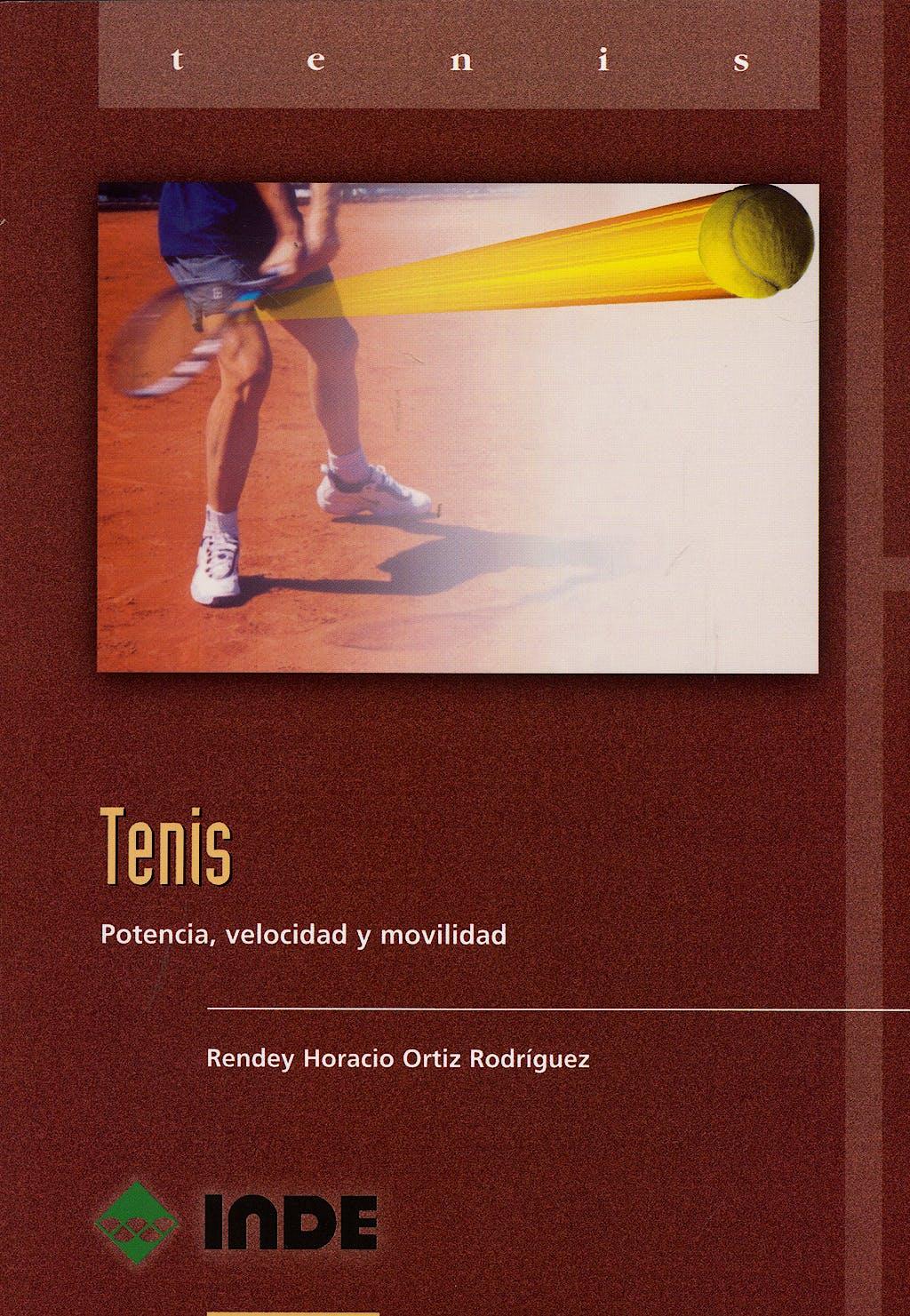 Portada del libro 9788495114617 Tenis: Potencia, Velocidad y Movilidad
