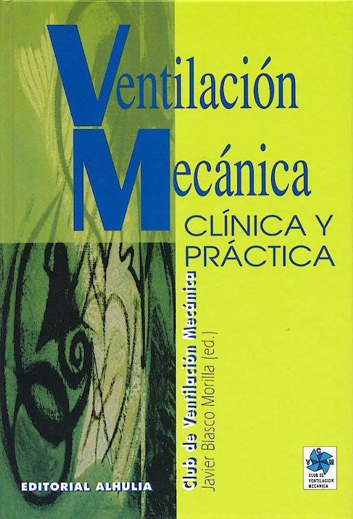 Portada del libro 9788495136480 Ventilacion Mecanica. Clinica y Practica