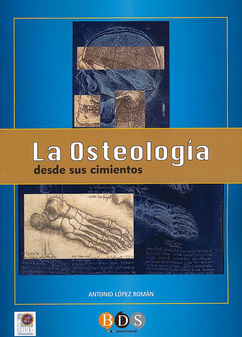 Portada del libro 9788495277138 La Osteología desde Sus Cimientos
