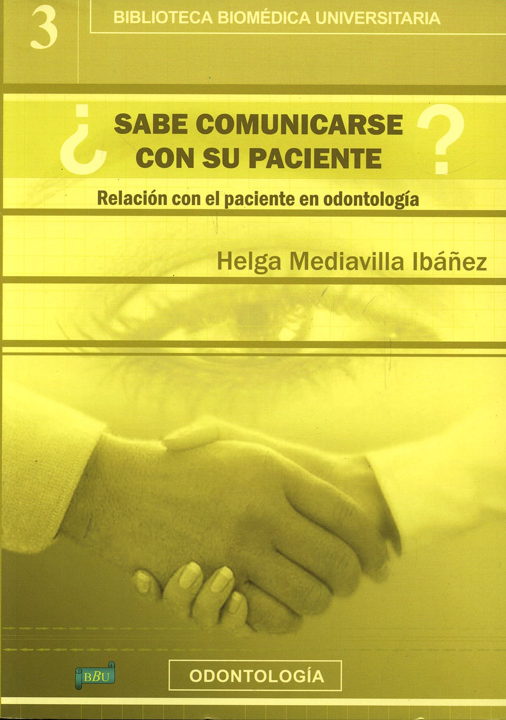Portada del libro 9788495279637 ¿Sabe Comunicarse con Su Paciente? Relacion con el Paciente en Odontologia