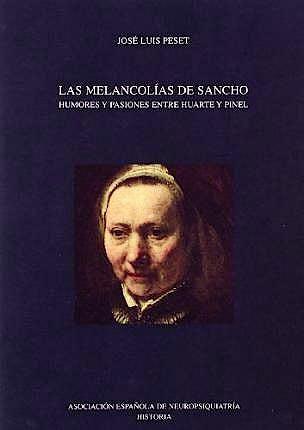 Portada del libro 9788495287557 Las Melancolias de Sancho. Humores y Pasiones entre Huarte y Pinel