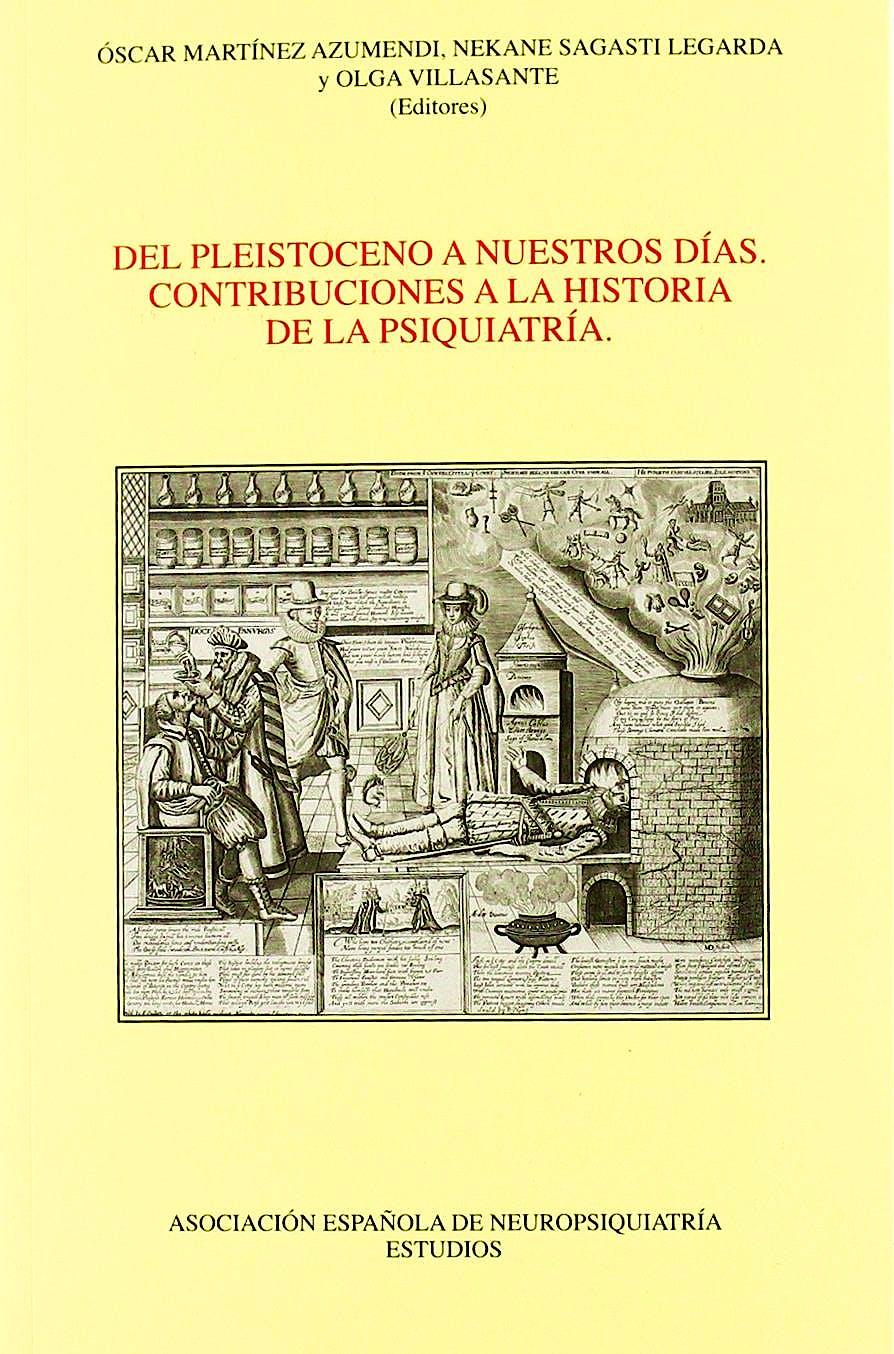 Portada del libro 9788495287564 Del Pleistoceno a Nuestros Dias. Contribuciones a la Historia de la Psiquiatría