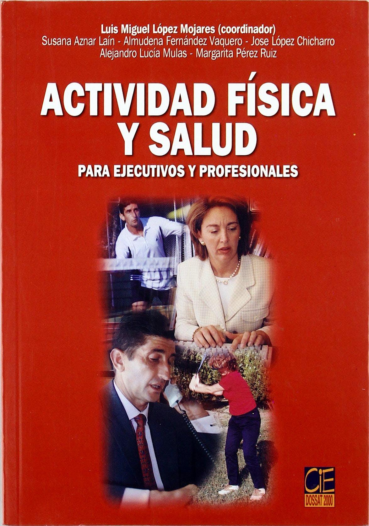 Portada del libro 9788495312877 Actividad Física y Salud para Ejecutivos Profesionales