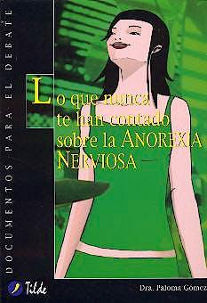 Portada del libro 9788495314345 Lo que Nunca Te Han Contado de la Anorexia Nerviosa