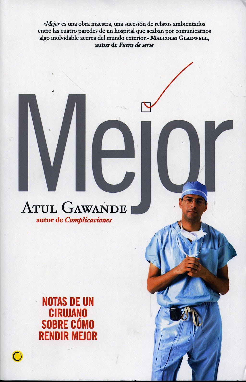 Portada del libro 9788495348500 Mejor. Notas de un Cirujano sobre como Rendir Mejor