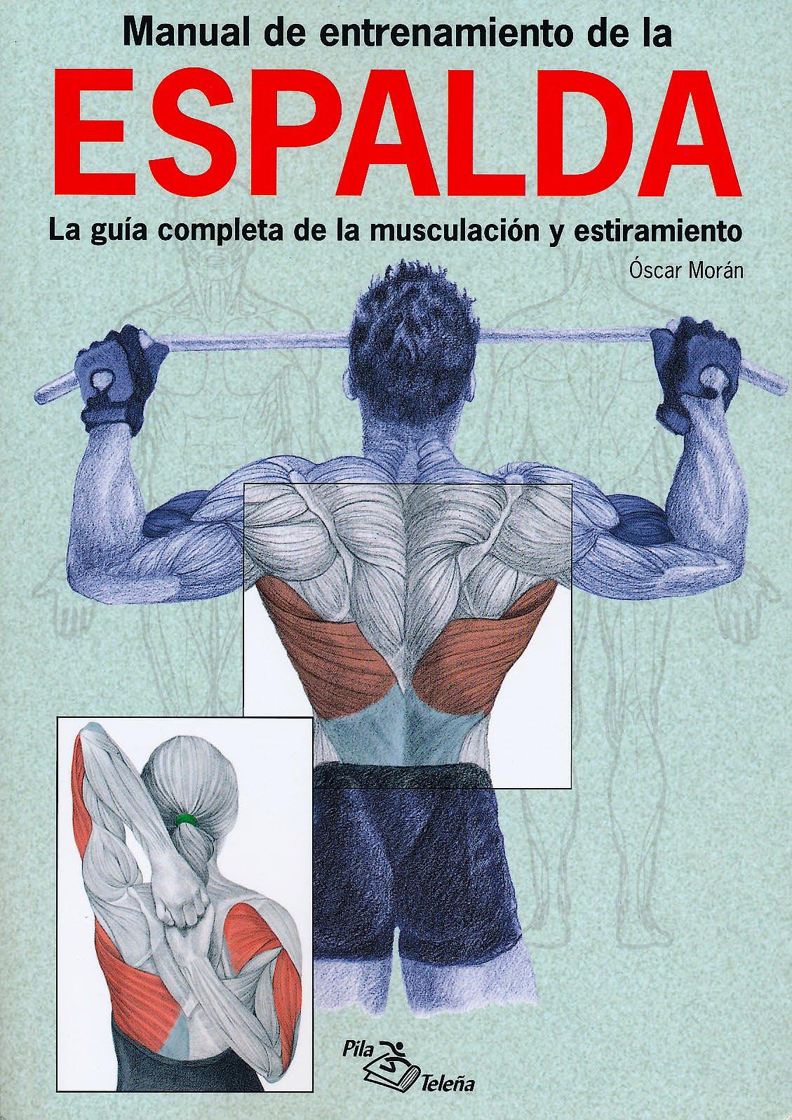 Portada del libro 9788495353429 Manual de Entrenamiento de la Espalda. La Guía Completa de la Musculación y Estiramiento