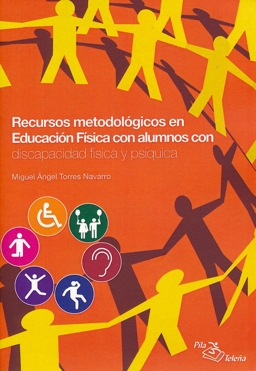 Portada del libro 9788495353580 Recursos Metodologicos en Educacion Fisica con Alumnos con Discapacidad Fisica y Psiquica