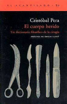 Portada del libro 9788495359209 El Cuerpo Herido. Un Diccionario Filosófico de la Cirugía