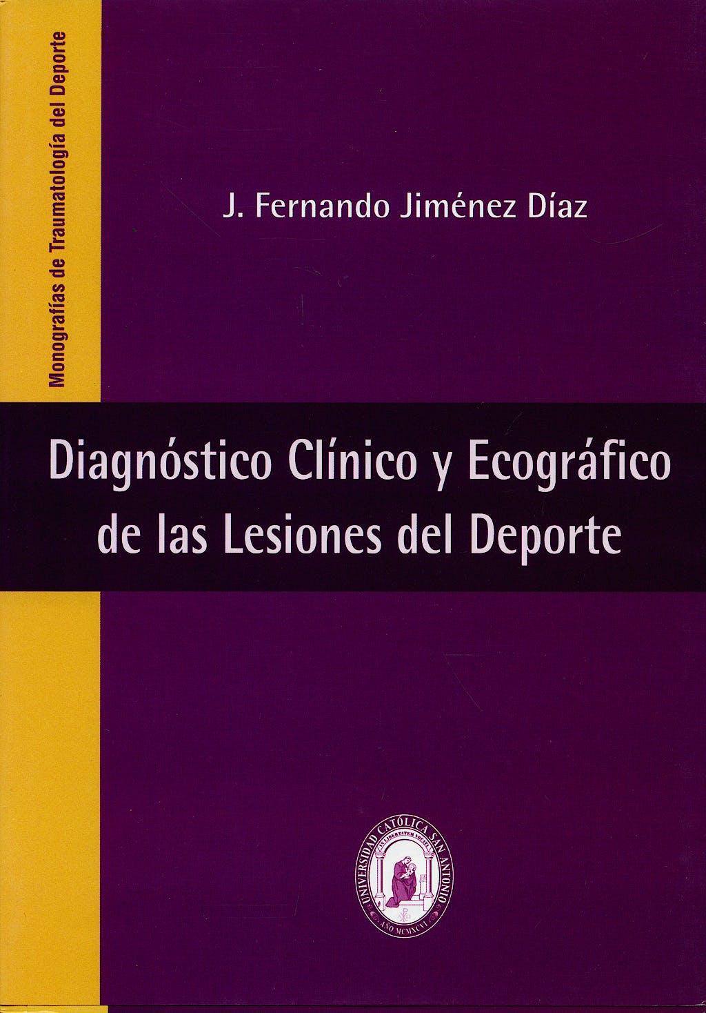 Portada del libro 9788495383334 Diagnóstico Clínico y Ecográfico de las Lesiones del Deporte