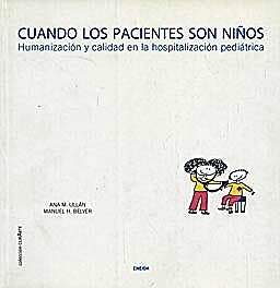 Portada del libro 9788495427861 Cuando los Pacientes Son Niños. Humanizacion y Calidad en la Hospitalizacion Pediatrica