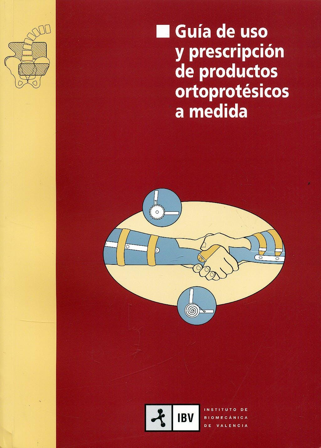 Portada del libro 9788495448095 Guia de Uso y Prescripcion de Productos Ortoprotesicos a Medida