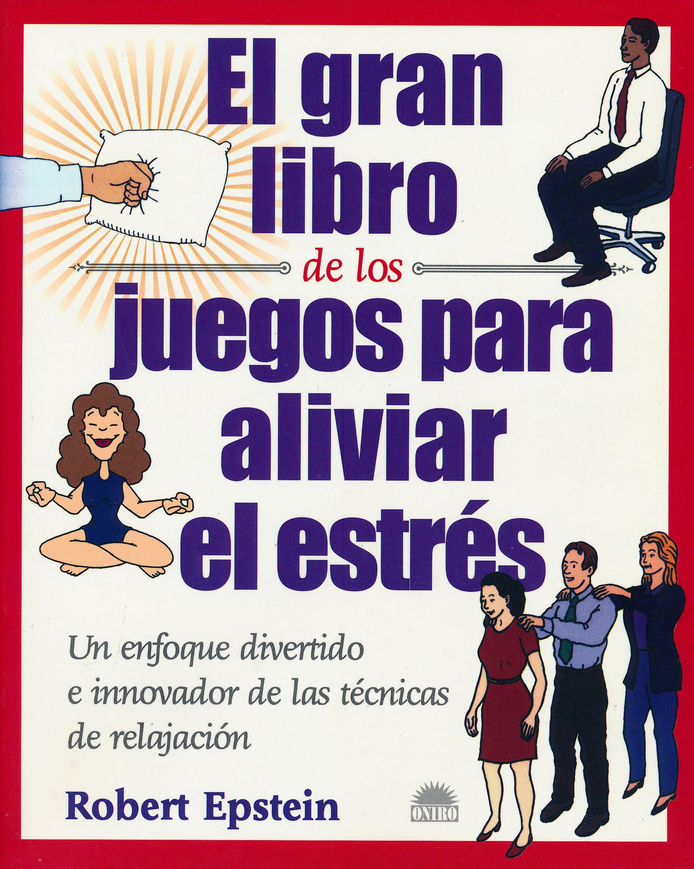 Portada del libro 9788495456618 El Gran Libro de los Juegos para Aliviar el Estrés