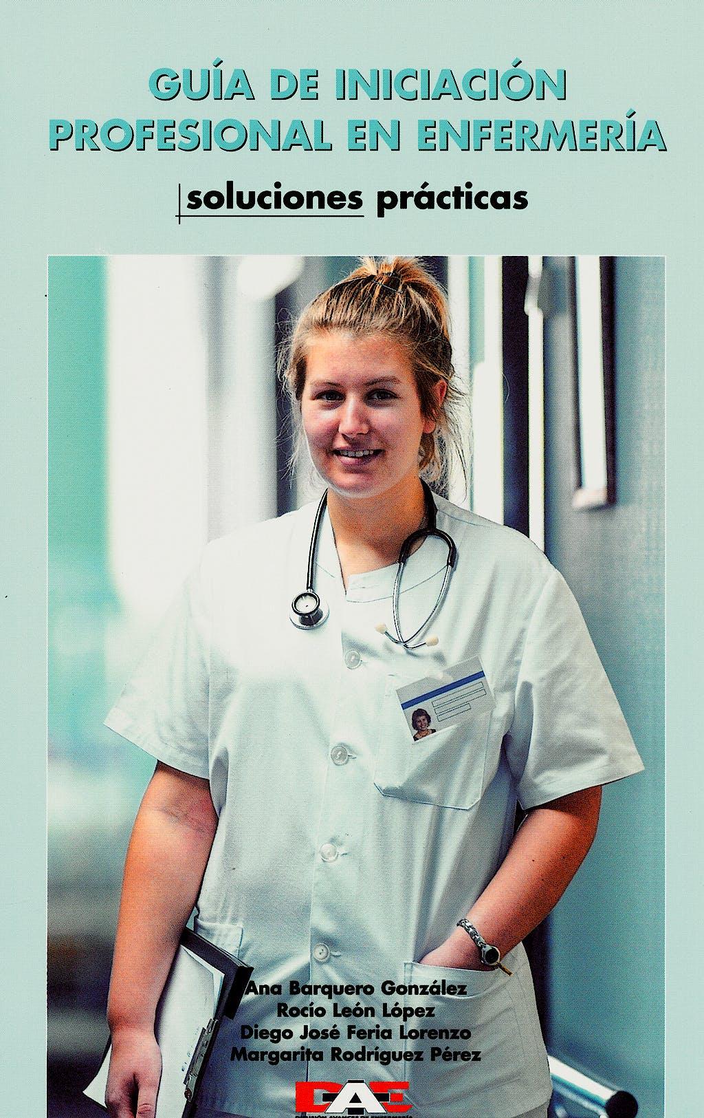 Portada del libro 9788495626325 Guia de Iniciacion Profesional en Enfermeria. Soluciones Practicas