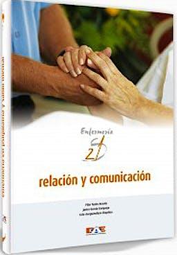 Portada del libro 9788495626837 Relacion y Comunicacion. Enfermeria Siglo XXI