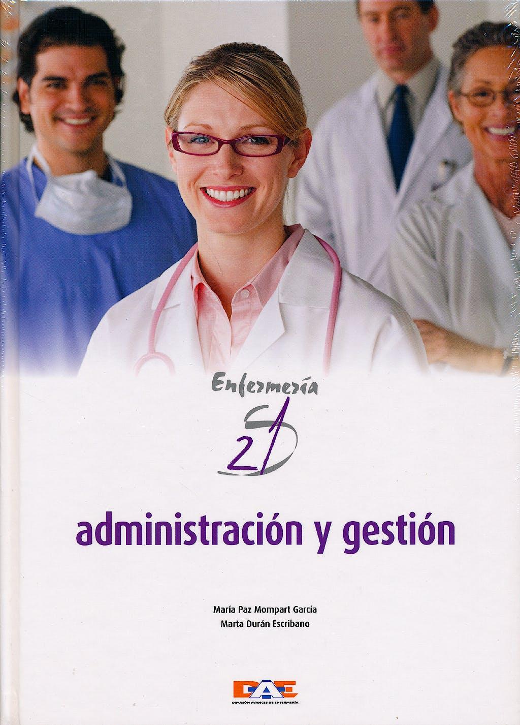 Portada del libro 9788495626943 Administración y Gestión. Enfermería Siglo 21