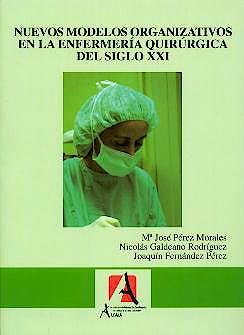 Portada del libro 9788495658791 Nuevos Modelos Organizativos en la Enfermeria Quirurgica del Siglo XXI