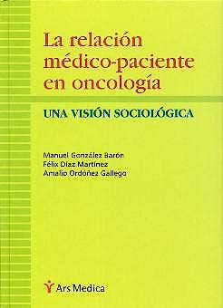 Portada del libro 9788495670168 La Relacion Medico-Paciente en Oncologia. una Vision Sociologica