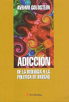Portada del libro 9788495670298 Adiccion. de la Biologia a la Politica de Drogas