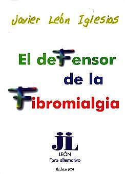 Portada del libro 9788495676016 El Defensor de la Fibromialgia