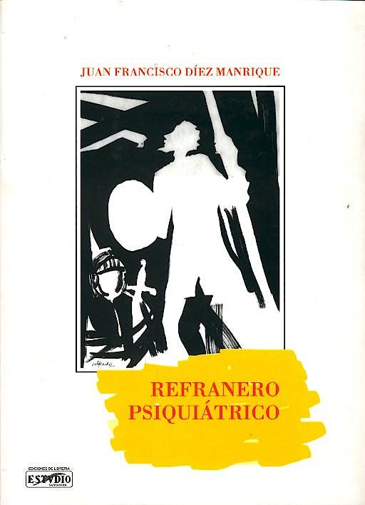 Portada del libro 9788495742513 Refranero Psiquiatrico (Dichos Populares sobre Bobos, Locos y Necios)